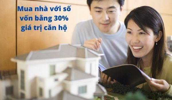 Mua nhà với số vốn bằng 30% giá trị căn hộ
